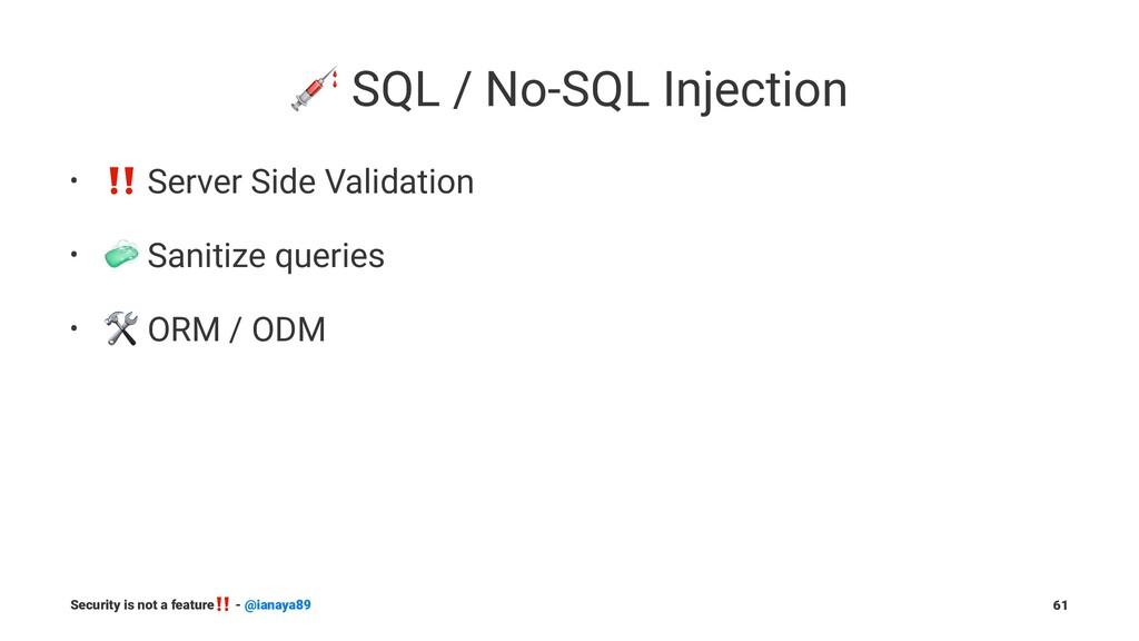 ! SQL / No-SQL Injection • ‼ Server Side Valida...