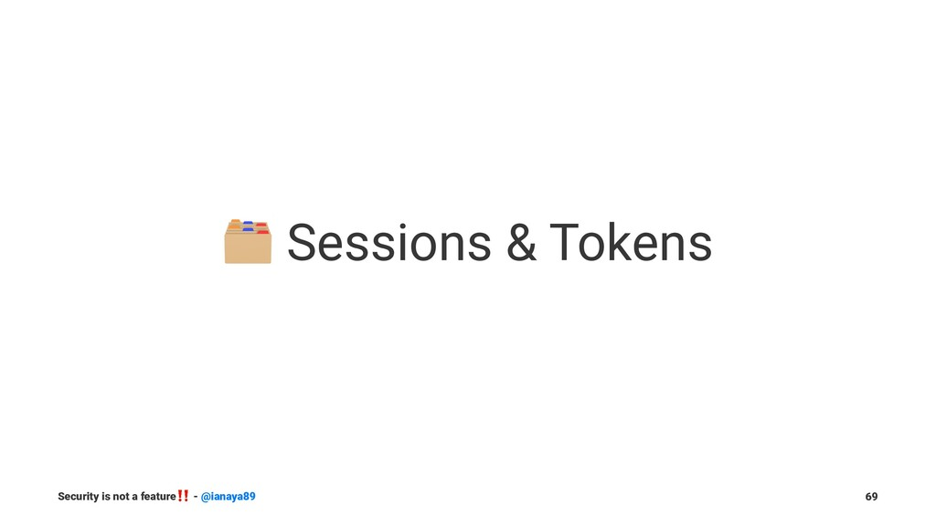 ! Sessions & Tokens Security is not a feature ‼...