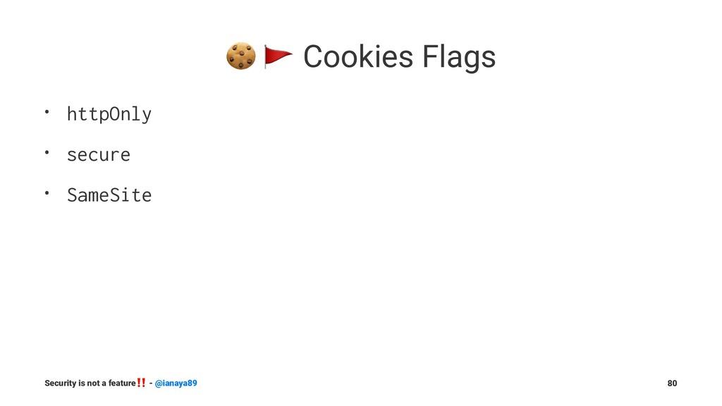 """! """" Cookies Flags • httpOnly • secure • SameSit..."""