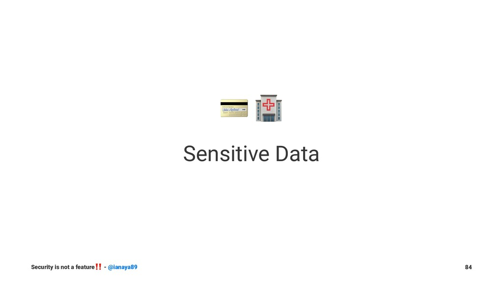 ! Sensitive Data Security is not a feature ‼ - ...