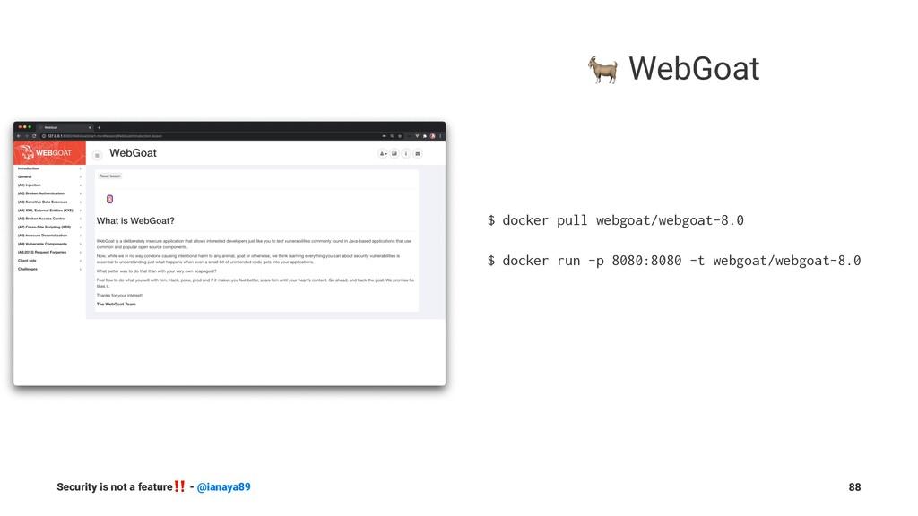 ! WebGoat $ docker pull webgoat/webgoat-8.0 $ d...