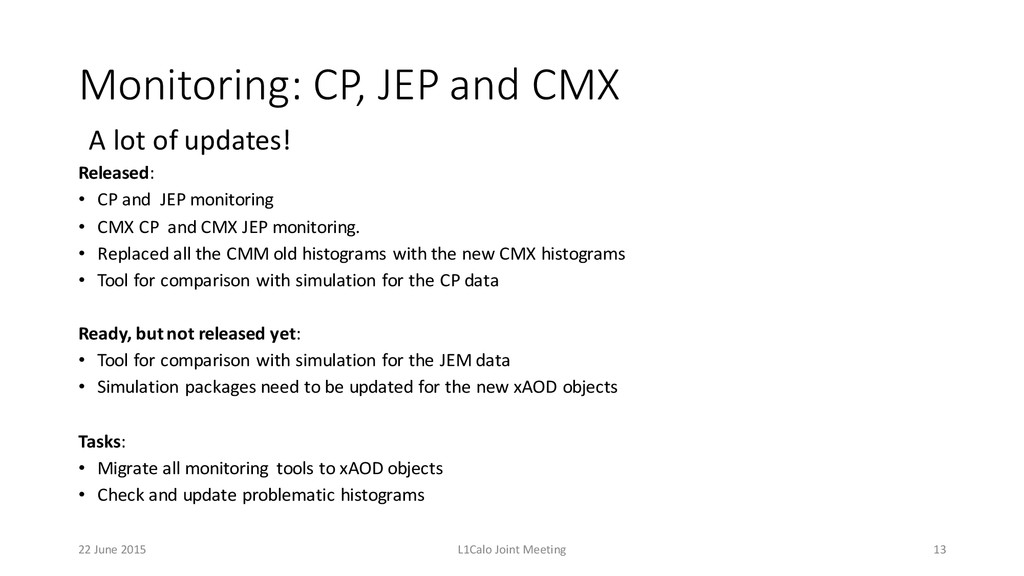 Monitoring: CP, JEP and CMX Released: • CP ...