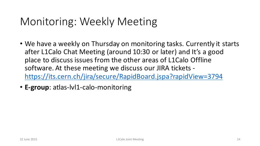 Monitoring: Weekly Meeting • We have a wee...