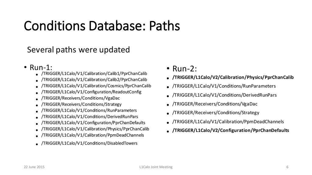 Conditions Database: Paths • Run-‐1: • /TRIG...