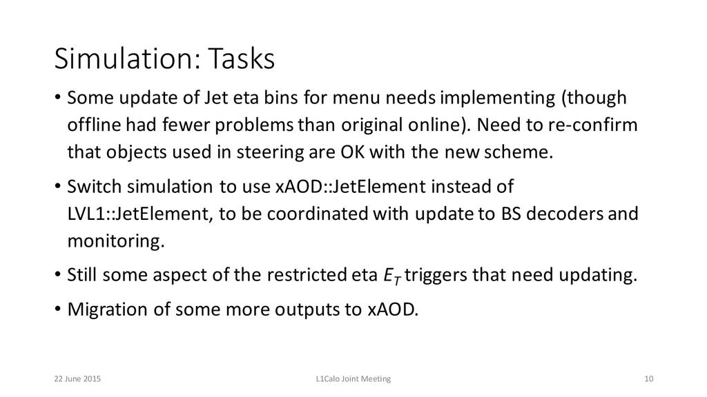 Simulation: Tasks • Some update of Jet eta...