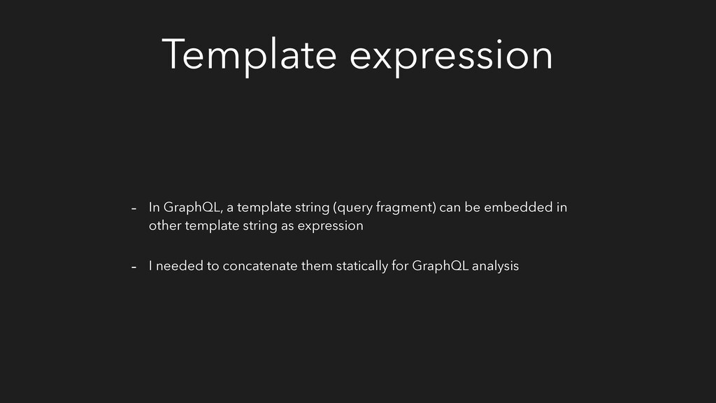 Template expression - In GraphQL, a template st...
