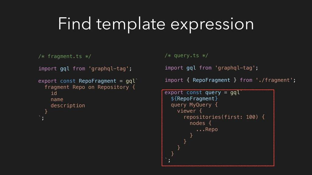 Find template expression /* fragment.ts */ impo...