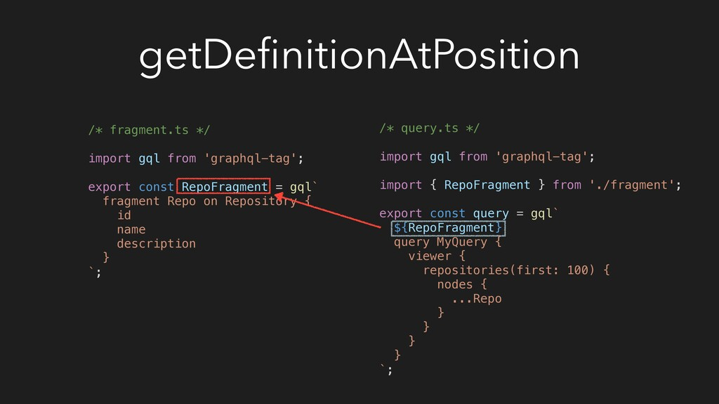 getDefinitionAtPosition /* fragment.ts */ import...