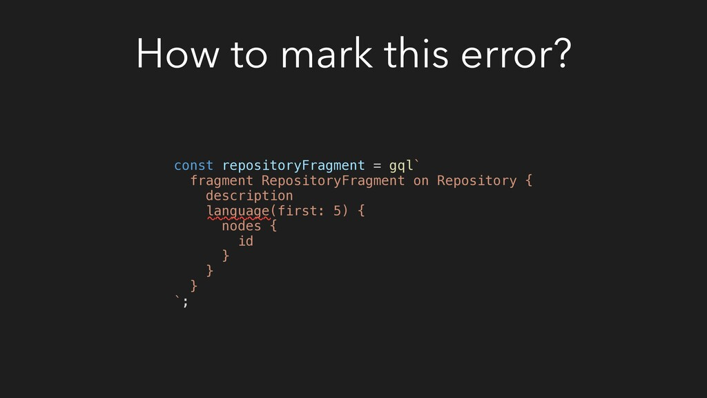 How to mark this error? const repositoryFragmen...