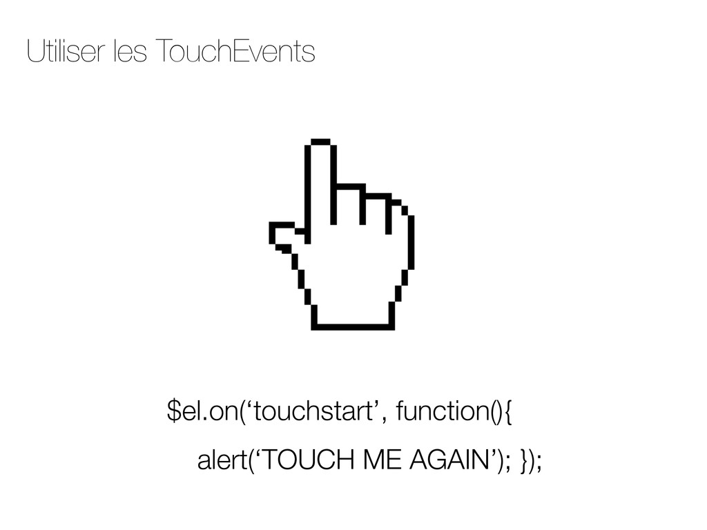 Utiliser les TouchEvents