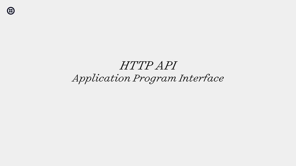 HTTP API Application Program Interface