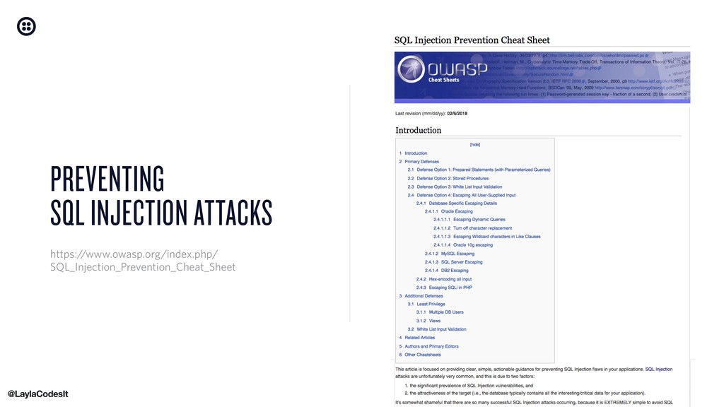 PREVENTING SQL INJECTION ATTACKS https://www.ow...
