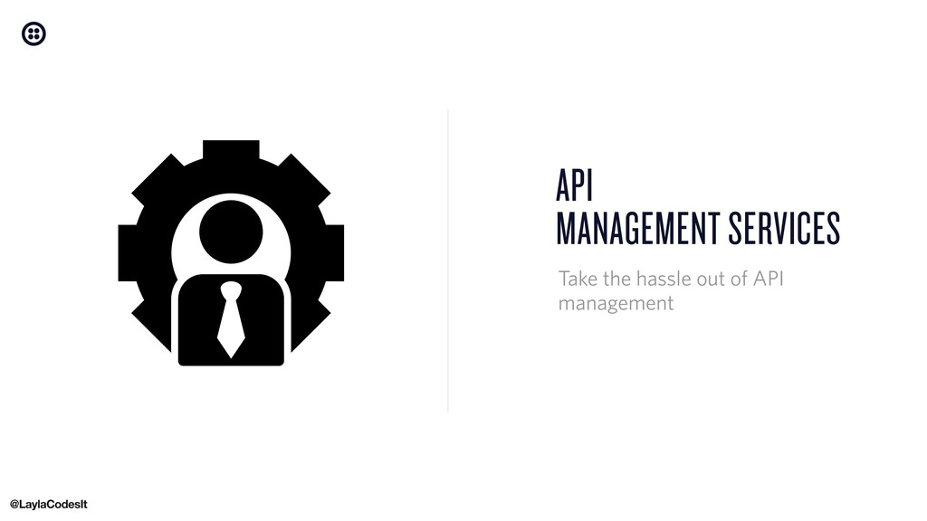 API MANAGEMENT SERVICES Take the hassle out of ...