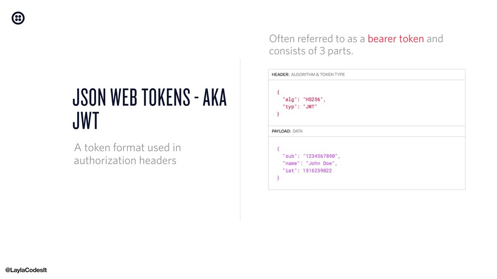 JSON WEB TOKENS - AKA JWT A token format used i...