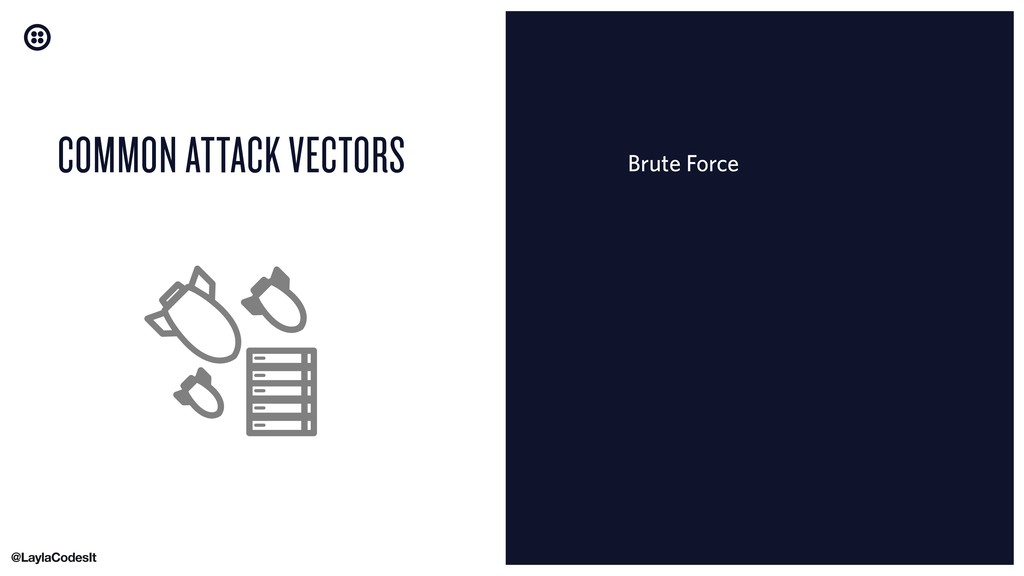 Brute Force COMMON ATTACK VECTORS