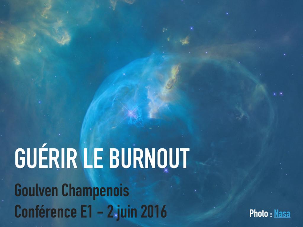 GUÉRIR LE BURNOUT Goulven Champenois Conférence...