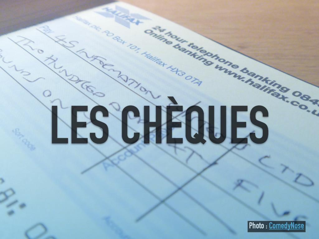 LES CHÈQUES Photo : ComedyNose