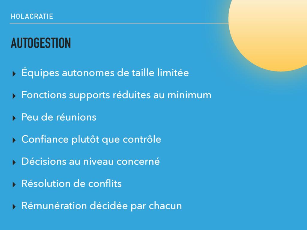 HOLACRATIE AUTOGESTION ▸ Équipes autonomes de t...