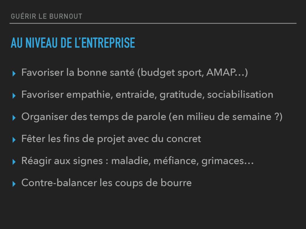 GUÉRIR LE BURNOUT AU NIVEAU DE L'ENTREPRISE ▸ F...