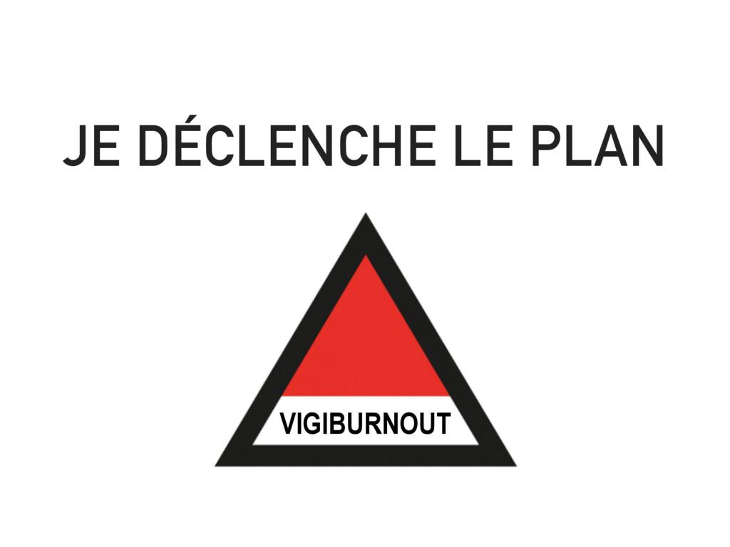 VIGIBURNOUT JE DÉCLENCHE LE PLAN