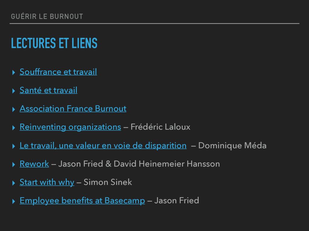 GUÉRIR LE BURNOUT LECTURES ET LIENS ▸ Souffranc...