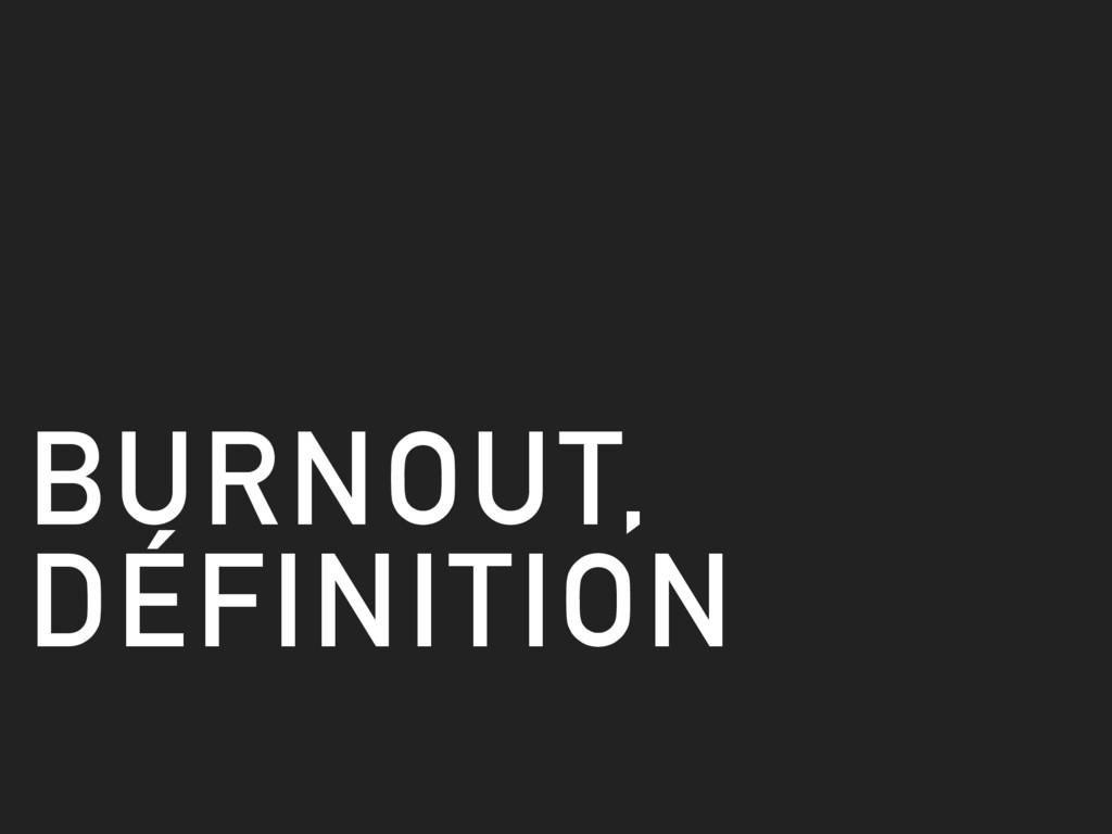 BURNOUT, DÉFINITION