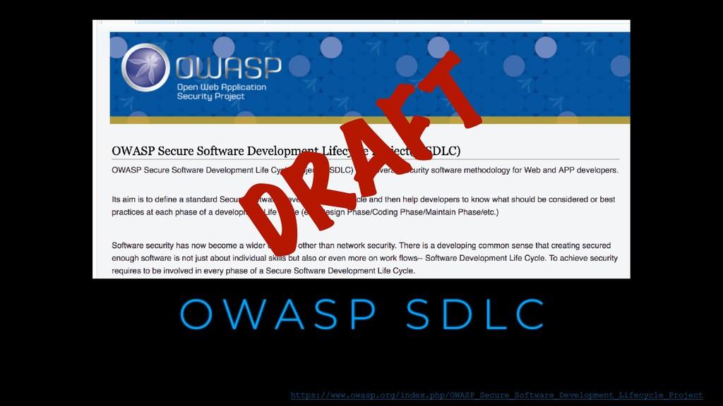 O W A S P S D L C DRAFT https://www.owasp.org/i...