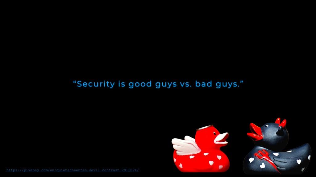 """Security is good guys vs. bad guys."" https://p..."