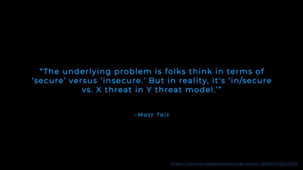 """– M a t t Ta i t """"The underlying problem is fol..."""