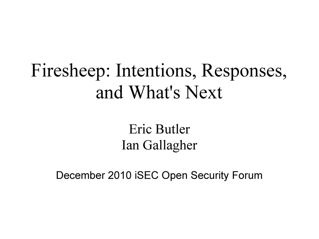 Firesheep: Intentions, Responses, and What's Ne...