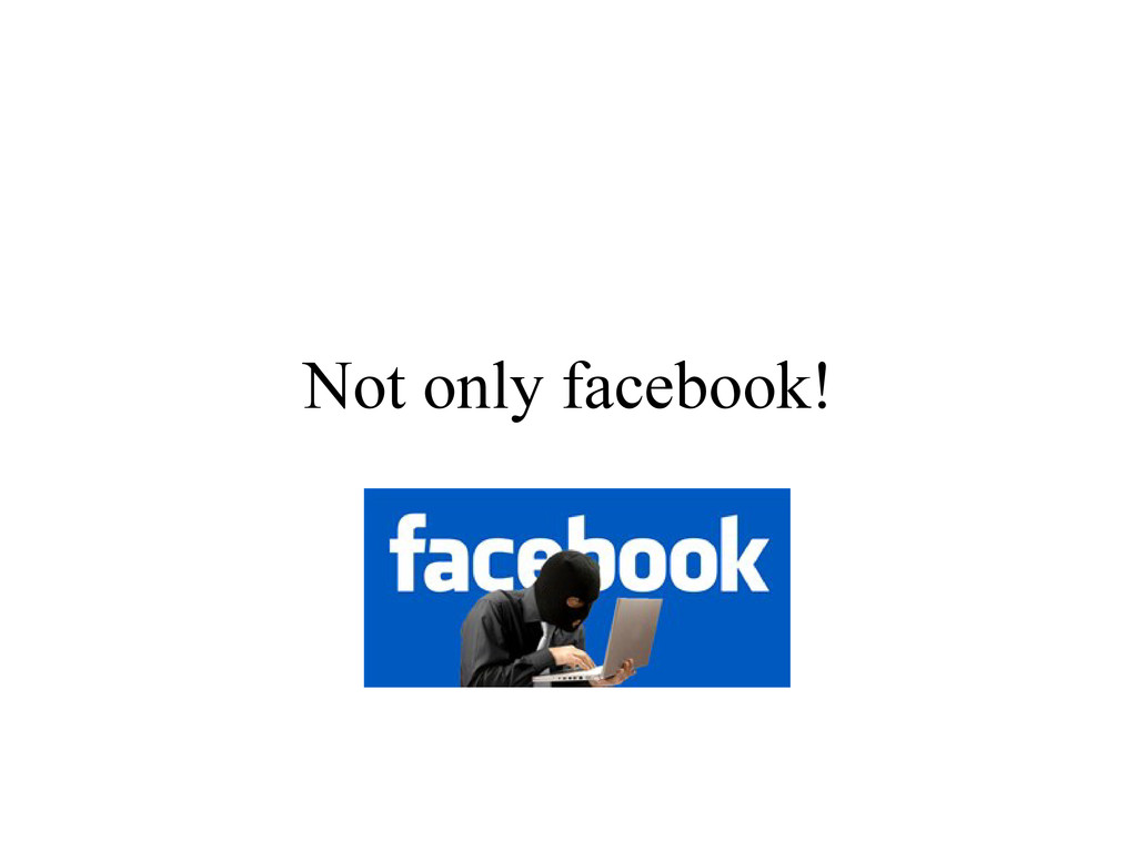 Not only facebook!