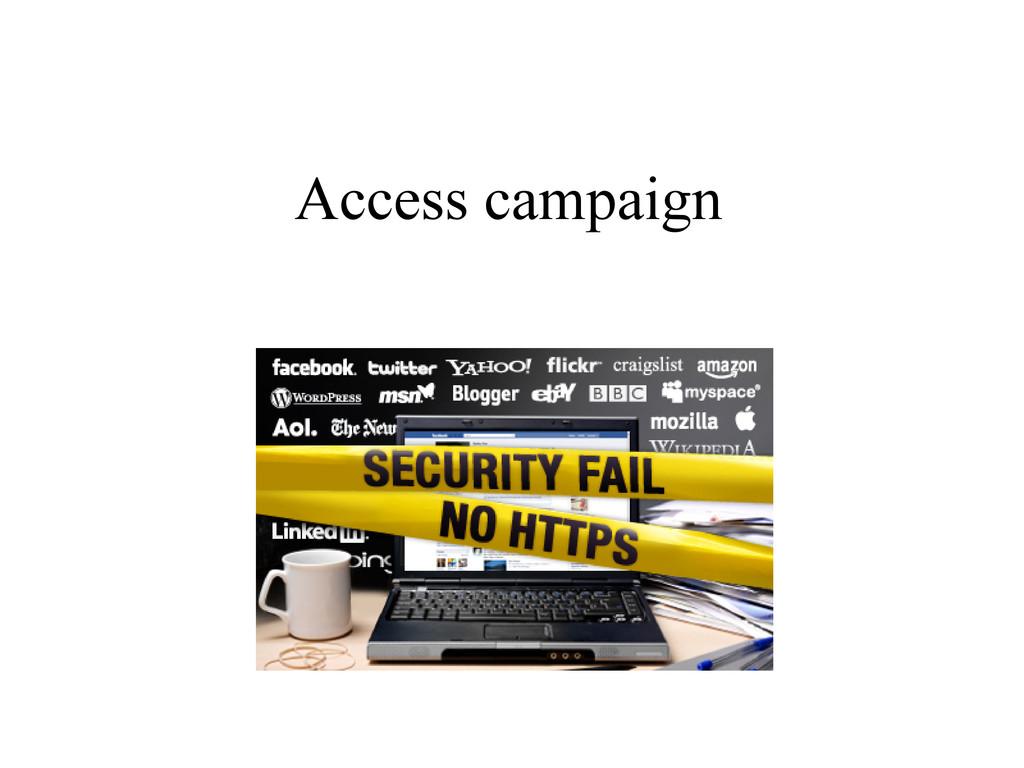 Access campaign