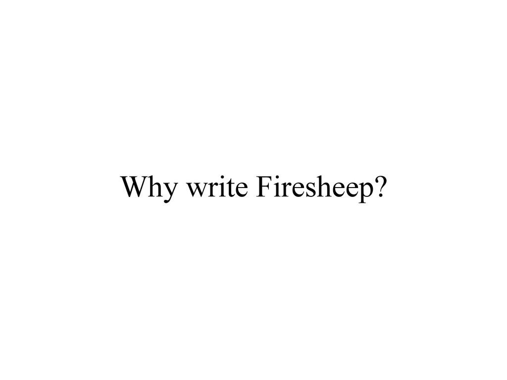 Why write Firesheep?