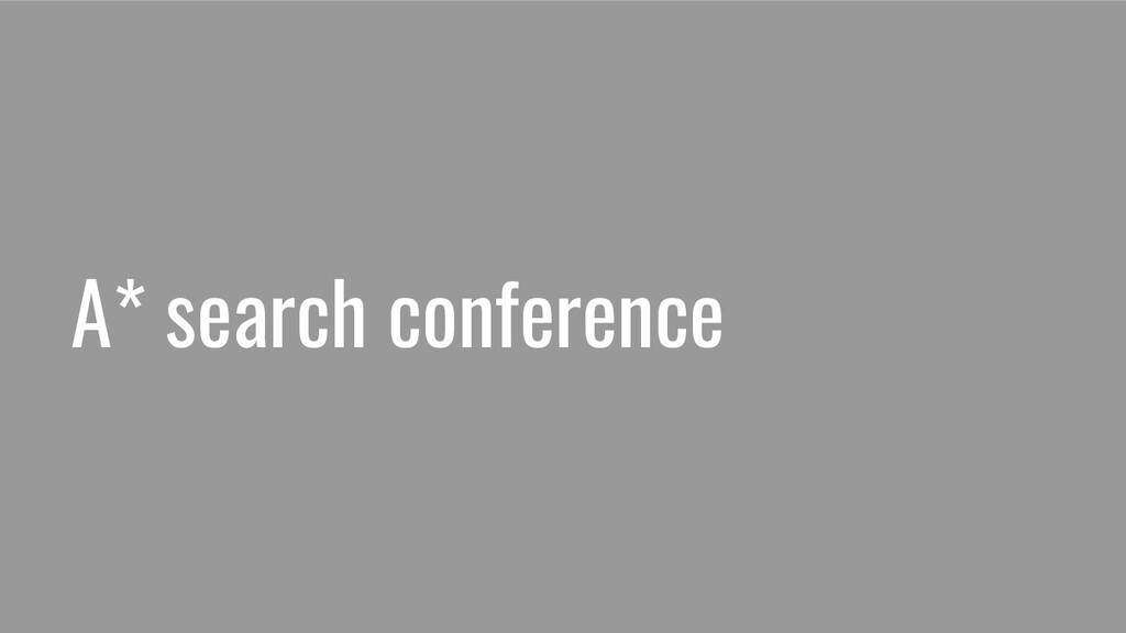 A* search conference
