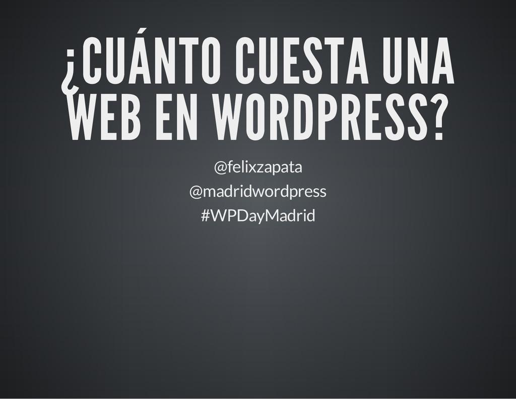 ¿CUÁNTO CUESTA UNA WEB EN WORDPRESS? @felixzapa...