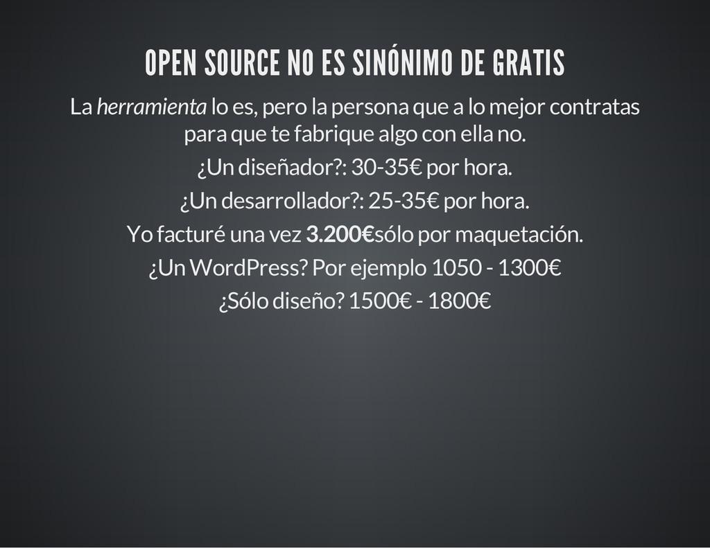 OPEN SOURCE NO ES SINÓNIMO DE GRATIS La herrami...