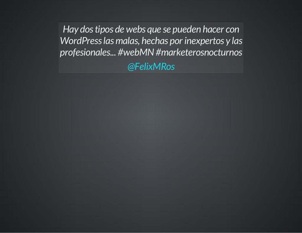 Hay dos tipos de webs que se pueden hacer con W...