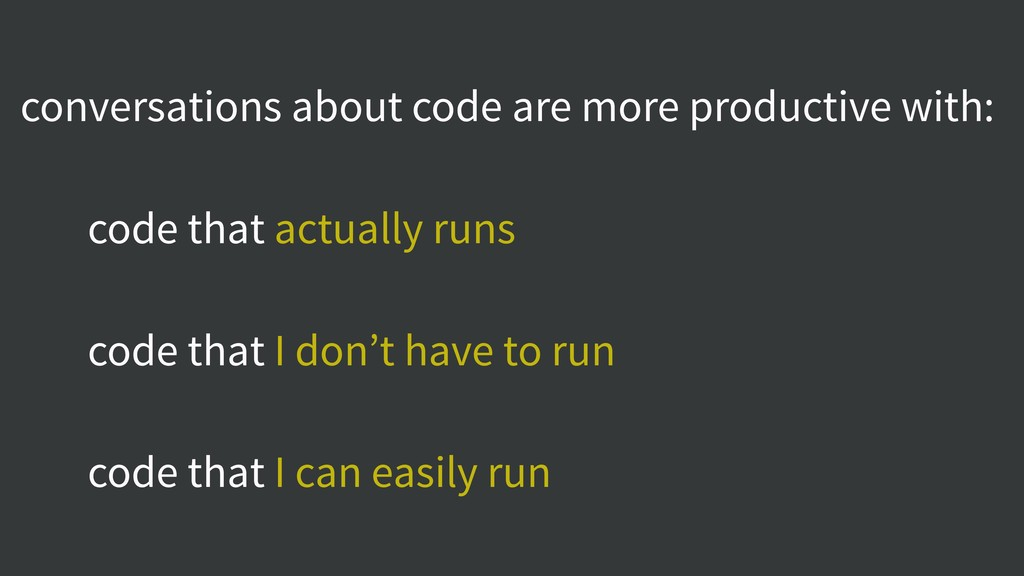 conversations about code are more productive wi...