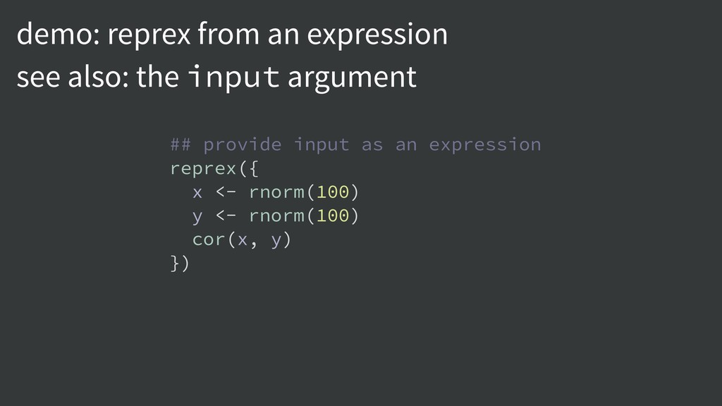 demo: reprex from an expression see also: the i...
