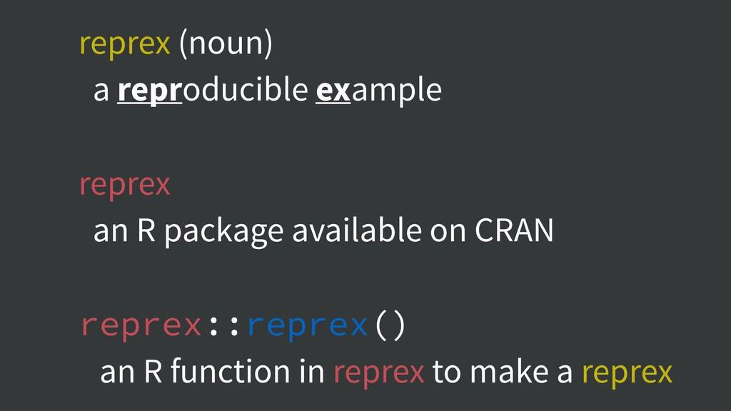 reprex (noun) a reproducible example reprex an ...