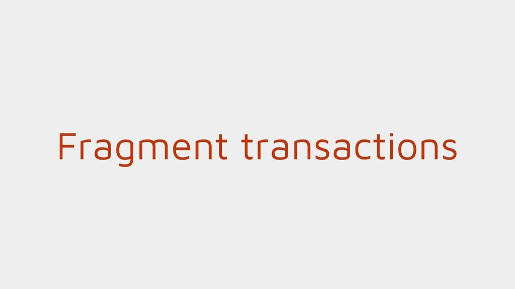 Fragment transactions