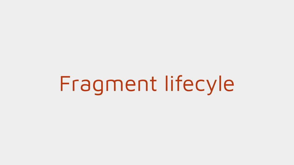 Fragment lifecyle