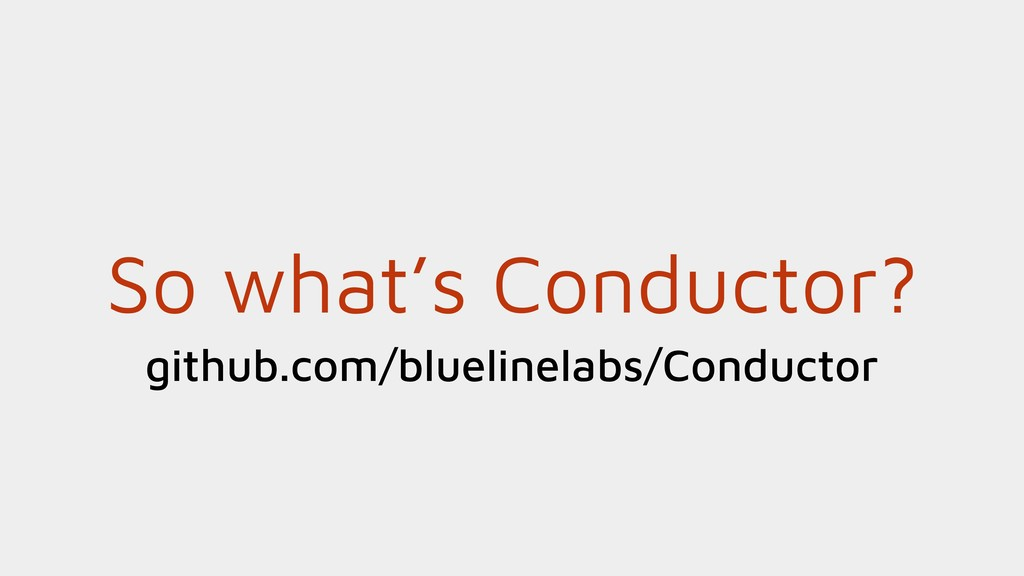 So what's Conductor? github.com/bluelinelabs/Co...