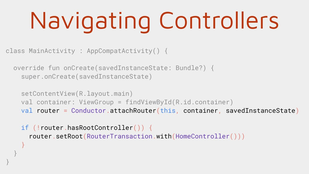 Navigating Controllers class MainActivity : App...
