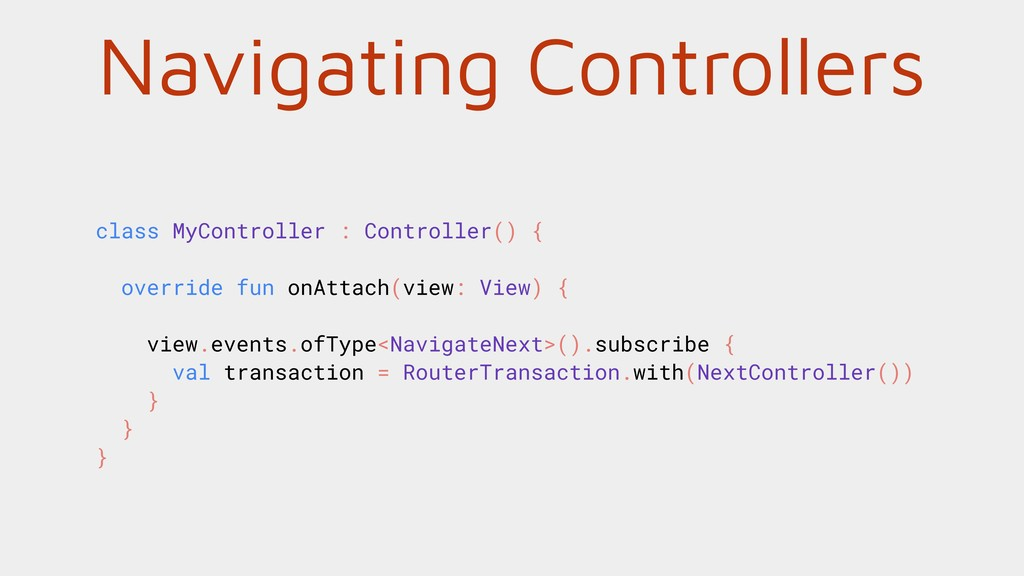 Navigating Controllers class MyController : Con...