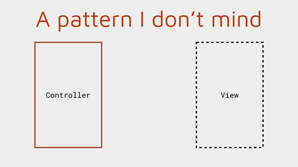 A pattern I don't mind View Controller