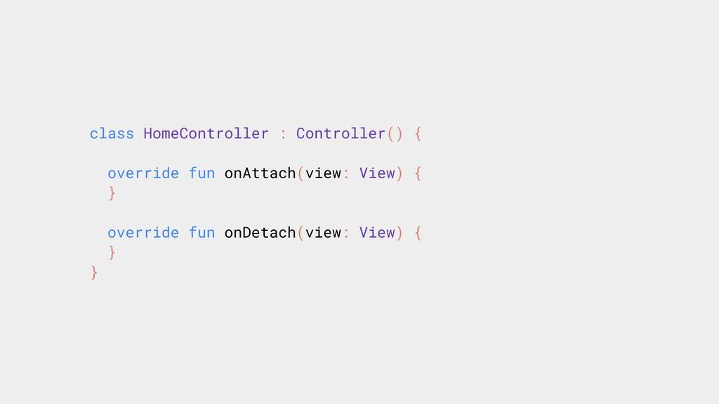 class HomeController : Controller() { override ...