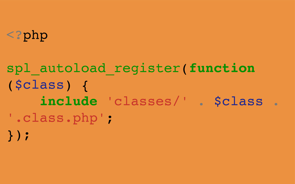 <?php spl_autoload_register(function ($class) {...