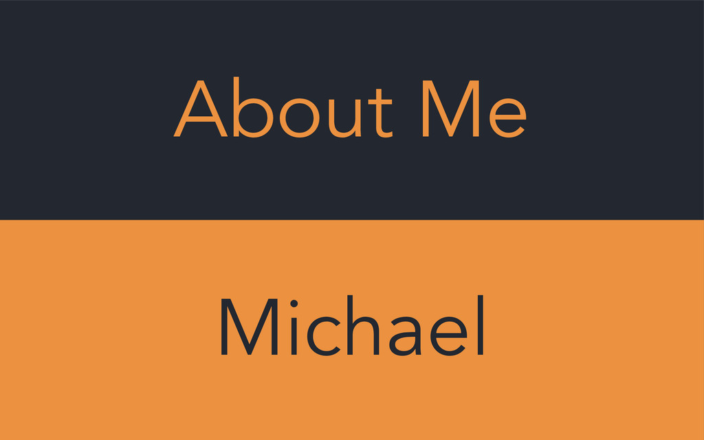 About Me Michael