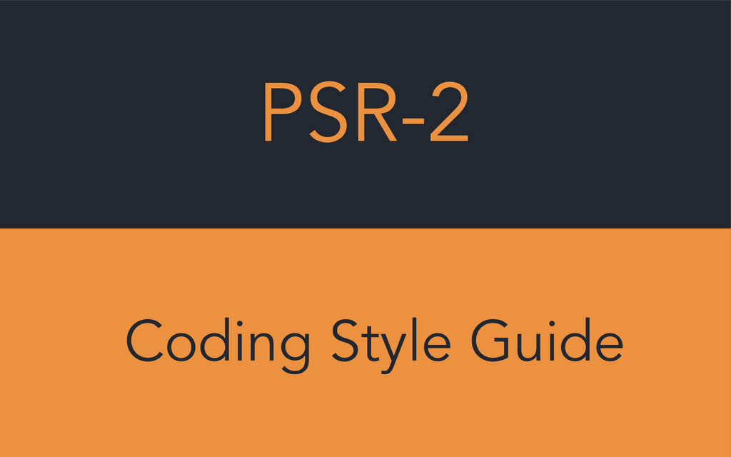 PSR-2 Coding Style Guide